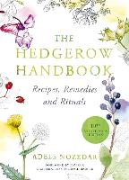 The Hedgerow Handbook: Recipes,...