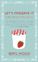 Let's Preserve It: 579 Recipes for...