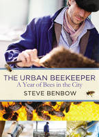 The Urban Beekeeper: A Year of Bees ...