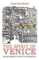 The Spirit of Venice: From Marco Polo...