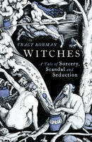 Witches: A Tale of Sorcery, Scandal...