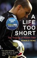 A Life Too Short: The Tragedy of...