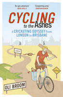 Cycling to the Ashes: A Cricketing...