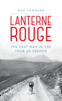The Lanterne Rouge: The Last Man in...