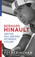 Bernard Hinault and the Fall and Rise...