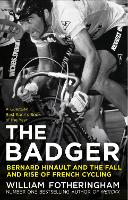 The Badger: Bernard Hinault and the...
