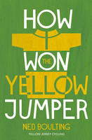 How I Won the Yellow Jumper:...