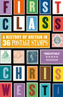 First Class: A History of Britain in...