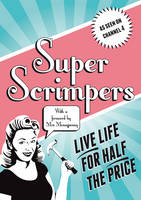 Superscrimpers: Live Life for Half ...