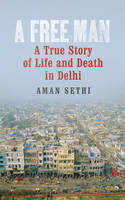 A Free Man: A True Story of Life and...