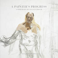 A Painter's Progress: A Portrait of...