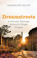 Dreamstreets: A Journey Through...