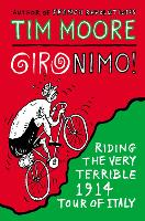 Gironimo!: Riding the Very Terrible...
