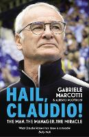Hail, Claudio!: The Man, the Manager,...