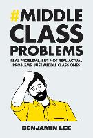 Middle Class Problems: Problems but...