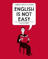 English is Not Easy: A Guide to the...