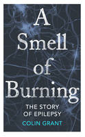 A Smell of Burning: The Story of...