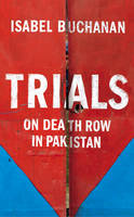 Trials: On Death Row in Pakistan