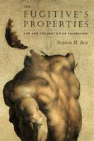 The Fugitive's Properties: Law and ...