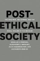 Post-ethical Society: The Iraq War,...
