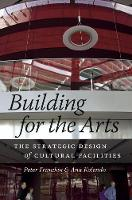 Building for the Arts: The Strategic...