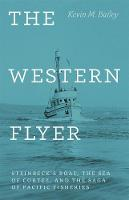 The Western Flyer: Steinbeck's Boat,...
