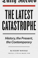 Latest Catastrophe: History, the...