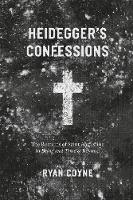 Heidegger's Confessions: The Remains...