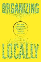 Organizing Locally: How the New...