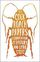 The Cockroach Papers: A Compendium of...
