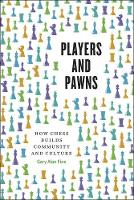 Players and Pawns: How Chess Builds...