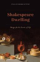 Shakespeare Dwelling: Designs for the...