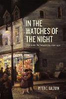 In the Watches of the Night: Life in...