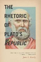 The Rhetoric of Plato's Republic:...