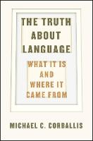 The Truth About Language: What it is...