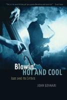 Blowin' Hot and Cool: Jazz and its...
