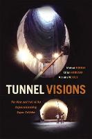 Tunnel Visions: The Rise and Fall of...