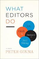 What Editors Do: The Art, Craft, and...