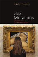 Sex Museums: The Politics and...