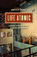 Life Atomic: A History of...