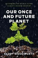 Our Once and Future Planet: Restoring...