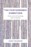 The Postgenomic Condition: Ethics,...