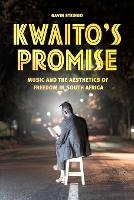 Kwaito's Promise: Music and the...