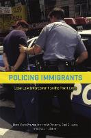 Policing Immigrants: Local Law...