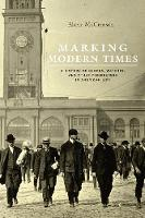 Marking Modern Times: A History of...