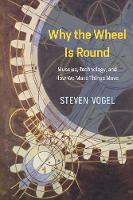 Why the Wheel is Round: Muscles,...