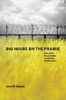Big House on the Prairie: Rise of the...