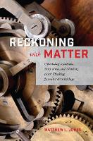 Reckoning with Matter: Calculating...