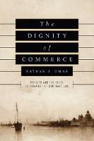 The Dignity of Commerce: Markets and...