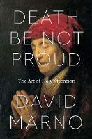 Death be Not Proud: The Art of Holy...